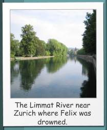The Limmat River near Zurich where Felix was drowned.
